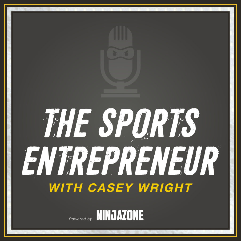 The Sports Entrepreneur with Casey Wright